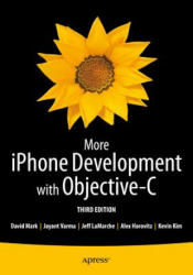 More iPhone Development with Objective-C - Further Explorations of the iOS SDK (ISBN: 9781430260370)