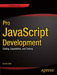 Pro JavaScript Development: Coding, Capabilities, and Tooling (ISBN: 9781430262688)