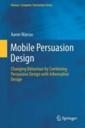 Mobile Persuasion Design - Changing Behaviour by Combining Persuasion Design with Information Design (ISBN: 9781447143239)