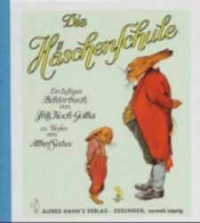 Die Häschenschule 1: Ein lustiges Bilderbuch - Fritz Koch-Gotha, Albert Sixtus (2009)