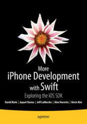 More iPhone Development with Swift - Exploring the iOS SDK (ISBN: 9781484204498)