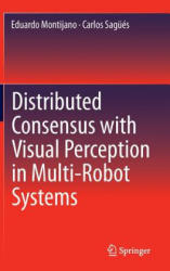 Distributed Consensus with Visual Perception in Multi-Robot Systems (ISBN: 9783319156989)