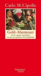 Geld-Abenteuer - Carlo M. Cipolla, Friederike Hausmann (2009)