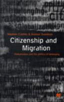 Citizenship and Migration - Globalization and the Politics of Belonging (ISBN: 9780333643099)