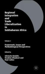Regional Integration and Trade Liberalization in Subsaharan Africa: Volume 1: Framework, Issues and Methodological Perspectives (ISBN: 9780333661048)