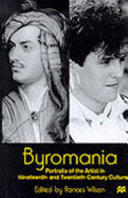 Byromania - Portraits of the Artist in Nineteenth-and Twentieth-century Culture (ISBN: 9780333683835)