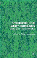 Spoken English, Applied Linguistics and Tesol - Challenges for Theory and Practice (ISBN: 9781403936325)