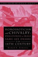 Homoeroticism and Chivalry - Discourses of Male Same-sex Desire in the 14th Century (ISBN: 9781403960429)