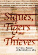 Siques, Tigers or Thieves - Eyewitness Accounts of the Sikhs (ISBN: 9781403962010)