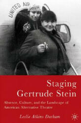 Staging Gertrude Stein - Absence, Culture, and the Landscape of American Alternative Theatre (ISBN: 9781403969347)
