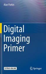 Digital Imaging Primer - Alan Parkin (ISBN: 9783540856177)