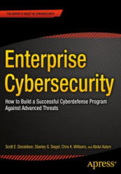 Enterprise Cybersecurity - How to Build a Successful Cyberdefense Program Against Advanced Threats (ISBN: 9781430260820)
