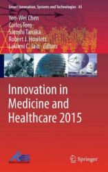 Innovation in Medicine and Healthcare (ISBN: 9783319230238)
