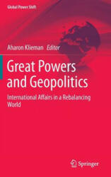 Great Powers and Geopolitics - International Affairs in a Rebalancing World (ISBN: 9783319162881)