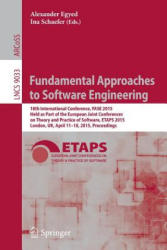 Fundamental Approaches to Software Engineering - 18th International Conference, FASE 2015, Held as Part of the European Joint Conferences on Theory a (ISBN: 9783662466742)