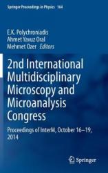 Second International Multidisciplinary Microscopy and Microanalysis Congress - Proceedings of Interm, October 16-19, 2014 (ISBN: 9783319169187)