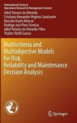 Multicriteria and Multiobjective Models for Risk, Reliability and Maintenance Decision Analysis (ISBN: 9783319179681)