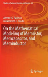 On the Mathematical Modeling of Memristor Memcapacitor and Meminductor (ISBN: 9783319174907)