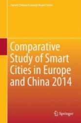 Comparative Study of Smart Cities in Europe and China 2014 (ISBN: 9783662468661)