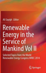 Renewable Energy in the Service of Mankind Vol II: Selected Topics from the World Renewable Energy Congress Wrec 2014 - Selected Topics from the Worl (ISBN: 9783319182148)