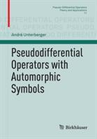 Pseudodifferential Operators with Automorphic Symbols (ISBN: 9783319186566)