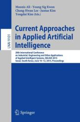 Current Approaches in Applied Artificial Intelligence - 28th International Conference on Industrial, Engineering and Other Applications of Applied In (ISBN: 9783319190655)