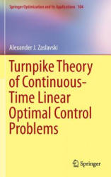 Turnpike Theory of Continuous-Time Linear Optimal Control Problems (ISBN: 9783319191409)