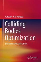 Colliding Bodies Optimization - Extensions and Applications (ISBN: 9783319196589)