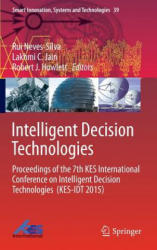 Intelligent Decision Technologies - Rui Neves-Silva, Lakhmi C. Jain, Robert J. Howlett (ISBN: 9783319198569)
