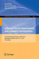Software Process Improvement and Capability Determination - 15th International Conference, SPICE 2015, Gothenburg, Sweden, June 16-17, 2015. Proceedi (ISBN: 9783319198590)