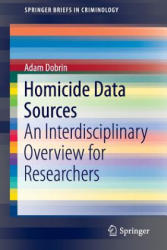 Homicide Data Sources - An Interdisciplinary Overview for Researchers (ISBN: 9783319198804)