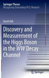 Discovery and Measurement of the Higgs Boson in the WW Decay Channel (ISBN: 9783319199887)