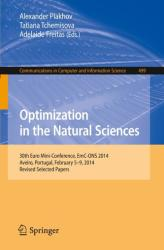 Optimization in the Natural Sciences - Alexander Plakhov, Tatiana Tchemisova, Adelaide Freitas (ISBN: 9783319203515)