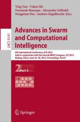Advances in Swarm and Computational Intelligence - 6th International Conference, ICSI 2015 Held in Conjunction with the Second Brics Congress, CCI 20 (ISBN: 9783319204710)
