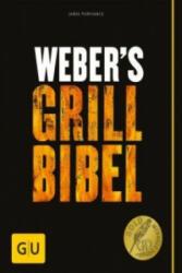 Weber's Grillbibel. Bd. 1 - Jamie Purviance, Tim Turner, Karen Dengler, Andrea Haftel (2010)