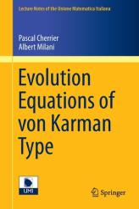 Evolution Equations of von Karman Type - Pascal Cherrier, Albert J. Milani (ISBN: 9783319209968)