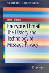 Encrypted Email - Hilarie Orman (ISBN: 9783319213439)