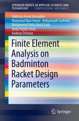 Finite Element Analysis on Badminton Racket Design Parameters - Fakhrizal Azmy Nasruddin, Muhamad Noor Harun, Ardiyansyah Syahrom, Mohammed Rafiq Abdul Kadir, Abdul Hafidz Omar, Andreas Öchsner (ISBN: 9783319217345)