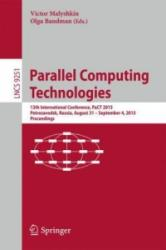 Parallel Computing Technologies - 13th International Conference, Pact 2015, Petrozavodsk, Russia, August 31-September 4, 2015, Proceedings (ISBN: 9783319219080)