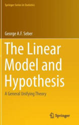 Linear Model and Hypothesis - A General Unifying Theory (ISBN: 9783319219295)