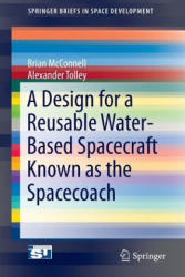 Design for a Reusable Water-Based Spacecraft Known as the Spacecoach (ISBN: 9783319226767)