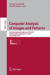Computer Analysis of Images and Patterns - 16th International Conference, CAIP 2015, Valletta, Malta, September 2-4, 2015 Proceedings (ISBN: 9783319231914)