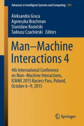 Man-Machine Interactions 4 - 4th International Conference on Man-Machine Interactions, ICMMI 2015 Kocierz Pass, Poland, October 6-9, 2015 (ISBN: 9783319234366)