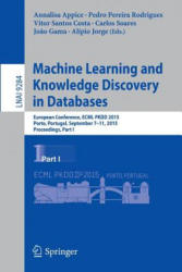 Machine Learning and Knowledge Discovery in Databases - European Conference ECML PKDD 2015 Porto Portugal September 7-11 2015 Proceedings (ISBN: 9783319235271)