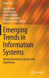 Emerging Trends in Information Systems - Recent Innovations, Results and Experiences (ISBN: 9783319239279)
