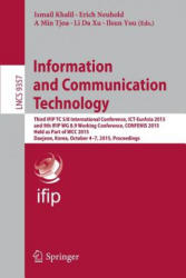 Information and Communication Technology - Third IFIP TC 5/8 International Conference ICT-Eurasia 2015 and 9th IFIP WG 8.9 Working Conference Confenis 2015 Held as Part of WCC 2015 Daejeon Korea October 4-7 2015 Proceedings (ISBN: 9783319243146)