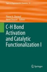 C-H Bond Activation and Catalytic Functionalization I - Pierre H. Dixneuf, Henri Doucet (ISBN: 9783319246284)