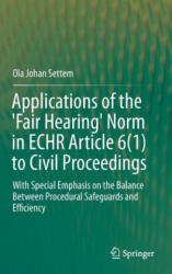 Applications of the 'Fair Hearing' Norm in ECHR Article 6 (ISBN: 9783319248813)