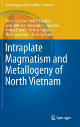 Intraplate Magmatism and Metallogeny of North Vietnam (ISBN: 9783319252339)