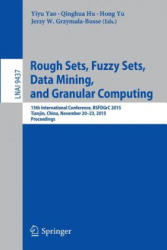 Rough Sets, Fuzzy Sets, Data Mining, and Granular Computing - 16th International Conference, RSFDGrC 2015, Tianjin, China, November 20-23, 2015, Proc (ISBN: 9783319257822)